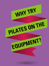 Why-Try-Pilates-on-the-Equipment